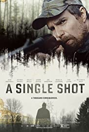 A Single Shot (2013) Poster - Movie Forum, Cast, Reviews