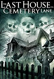 The Last House on Cemetery Lane (2015) Poster - Movie Forum, Cast, Reviews