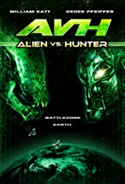 AVH: Alien vs. Hunter (2007) Poster - Movie Forum, Cast, Reviews