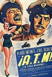 A.T.M.: ¡¡A toda máquina!!(1951) Poster - Movie Forum, Cast, Reviews