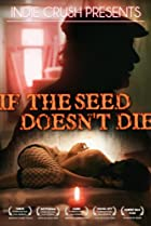 Image of If the Seed Doesn't Die
