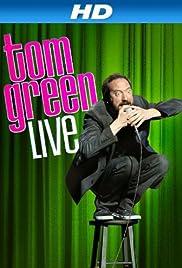 Tom Green: Live(2013) Poster - Movie Forum, Cast, Reviews