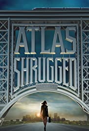 Atlas Shrugged: Part I (2011) Poster - Movie Forum, Cast, Reviews