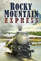 Rocky Mountain Express (2011) Poster