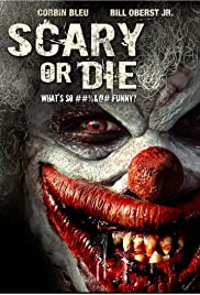 Scary or Die(2012) Poster - Movie Forum, Cast, Reviews