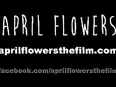 Official Trailer, April Flowers