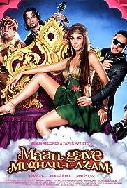 Maan Gaye Mughall-E-Azam(2008) Poster - Movie Forum, Cast, Reviews