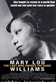 Mary Lou Williams: The Lady Who Swings the Band Poster