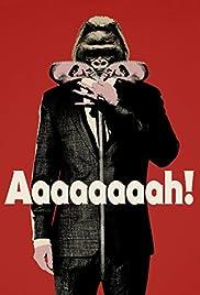Aaaaaaaah!(2015) Poster - Movie Forum, Cast, Reviews