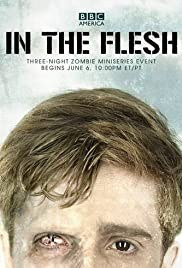 In the Flesh Poster - TV Show Forum, Cast, Reviews