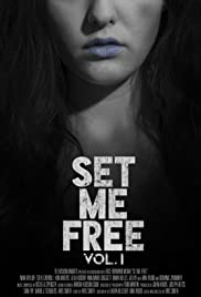 Set Me Free: Vol. I (2016) Poster - Movie Forum, Cast, Reviews