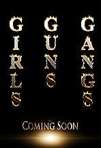 Girls, Guns & Gangs