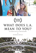 What Does LA Mean to You?