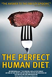 The Perfect Human Diet(2012) Poster - Movie Forum, Cast, Reviews