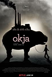 Okja (2017) Poster - Movie Forum, Cast, Reviews