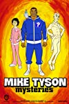 TV Review: Adult Swim's 'Mike Tyson Mysteries'