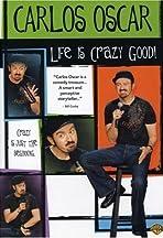Carlos Oscar: Life Is Crazy Good
