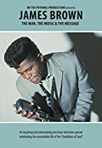 James Brown: The Man, the Music, & the Message