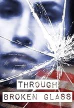 Through Broken Glass