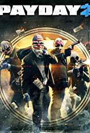 Payday 2(2013) Poster - Movie Forum, Cast, Reviews