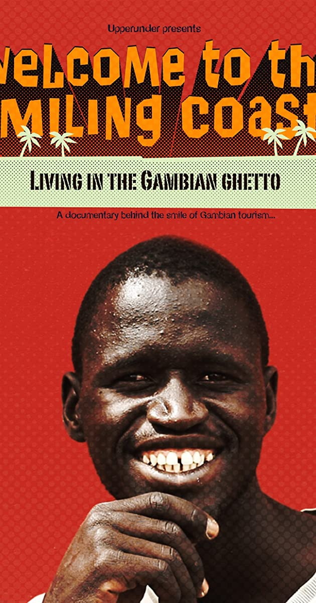 Welcome to the Smiling Coast: Living in the Gambian Ghetto (2016) - IMDb