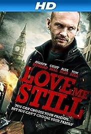 Love Me Still Poster
