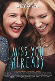 Miss You Already (2015) Poster - Movie Forum, Cast, Reviews