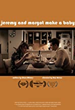 Jeremy and Margot Make a Baby
