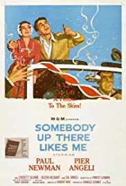 Somebody Up There Likes Me (1956) Poster - Movie Forum, Cast, Reviews