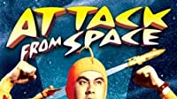 Attack from Space: Part 1