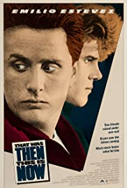 That Was Then... This Is Now (1985) Poster - Movie Forum, Cast, Reviews