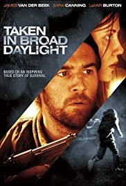 Taken in Broad Daylight (2009) Poster - Movie Forum, Cast, Reviews