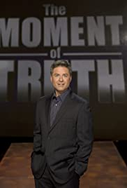 The Moment of Truth Poster - TV Show Forum, Cast, Reviews