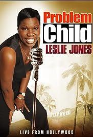 Problem Child: Leslie Jones(2010) Poster - Movie Forum, Cast, Reviews