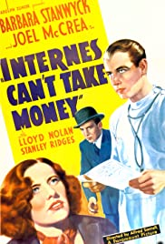 Internes Can't Take Money (1937) Poster - Movie Forum, Cast, Reviews