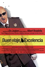 ¡Buen viaje, excelencia! (2003) Poster - Movie Forum, Cast, Reviews