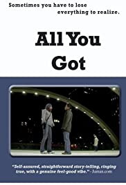 All You Got (2004) Poster - Movie Forum, Cast, Reviews