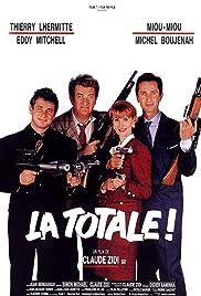 La totale!(1991) Poster - Movie Forum, Cast, Reviews