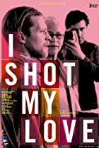 Image of I Shot My Love