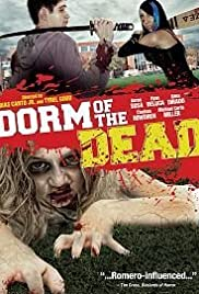 Dorm of the Dead (2012) Poster - Movie Forum, Cast, Reviews
