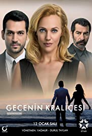 Gecenin Kraliçesi Poster - TV Show Forum, Cast, Reviews
