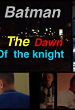 Batman the Dawn of the Knight
