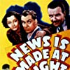Lynn Bari, Preston Foster, and Russell Gleason in News Is Made at Night (1939)