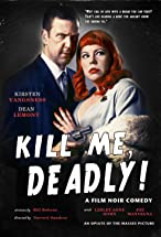 Primary image for Kill Me, Deadly