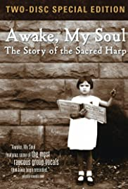 Awake, My Soul: The Story of the Sacred Harp Poster