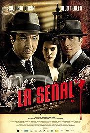 La señal(2007) Poster - Movie Forum, Cast, Reviews