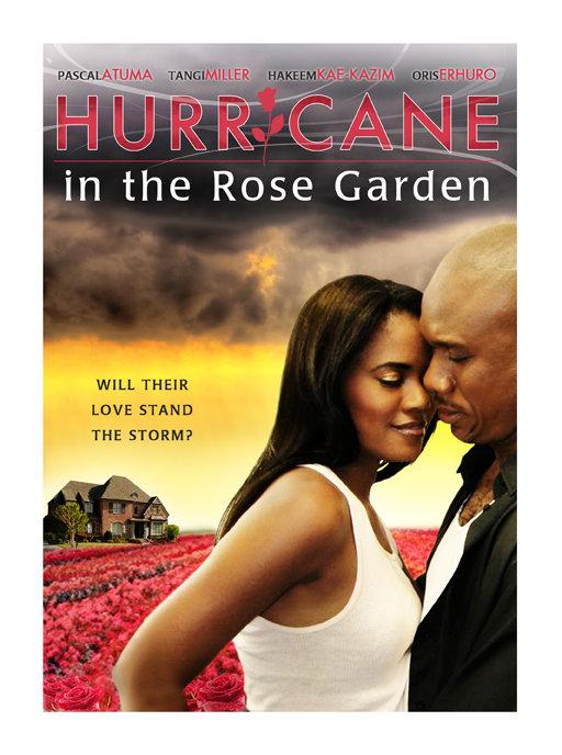 image Hurricane in the Rose Garden (2009) (V) Watch Full Movie Free Online