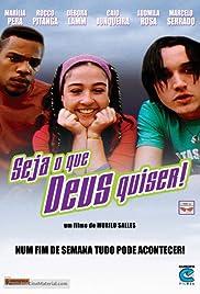 Seja o Que Deus Quiser!(2002) Poster - Movie Forum, Cast, Reviews