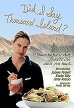 Did I Say Thousand Island?