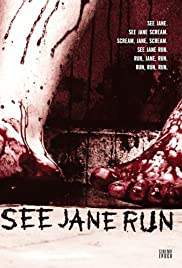 See Jane Run (2007) Poster - Movie Forum, Cast, Reviews